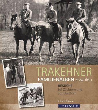 Schulte; Trakehner - Familienalben erzählen