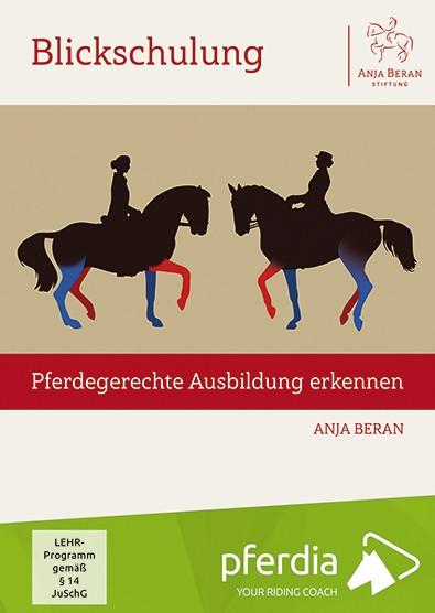Anja Beran; Blickschulung – pferdegerechte Ausbildung erkennen