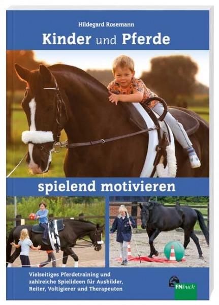 Rosemann, Hildegard; Kinder und Pferde spielend motivieren