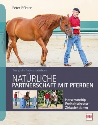 Pfister, Peter : Natürliche Partnerschaft mit Pferden