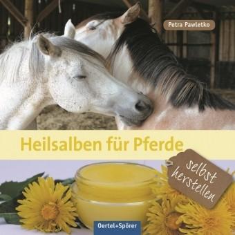Pawletko, Petra; Heilsalben für Pferde selbst herstellen