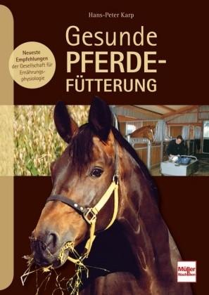 Hans-Peter Karp; Gesunde PferdefütterungKarp, Hans-Peter : Gesunde Pferdefütterung . 2018 . S
