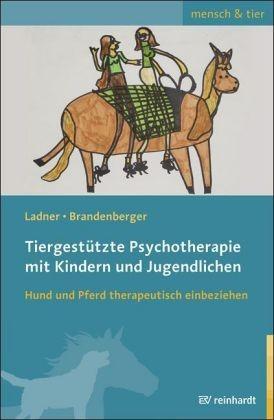 Ladner/Brandenberger; Tiergestützte Psychotherapie mit Kindern und Jugendlichen