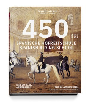 450 Jahre Spanische Hofreitschule