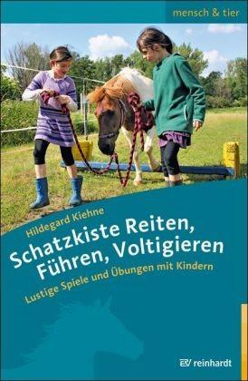 Kiehne; Hildegard; Schatzkiste Reiten, Führen, Voltiigieren