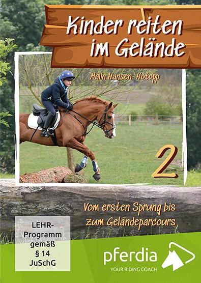 Malin Hansen-Hotopp; Kinder reiten im Gelände – Teil 2 Vom ersten Sprung bis zum Geländeparcours