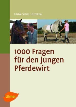1000 Fragen an den jungen Pferdewirt
