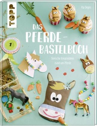 Deges, Pia; Das Pferde-Bastelbuch