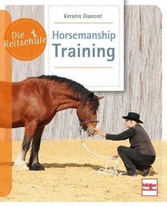Diacont, Kerstin; Horsemanship-training - Die Reitschule