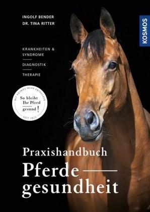 Bender, Ingolf; Praxishandbuch Pferdegesundheit